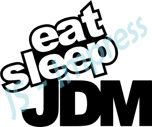 Eat, Sleep, JDM